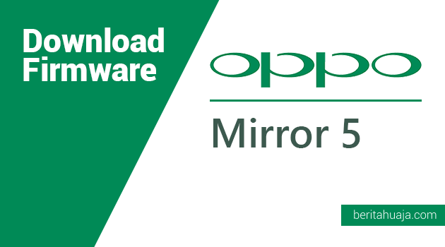 Download Firmware Oppo Mirror 5 (A51w)
