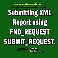 Submitting XML Report using FND_REQUEST.SUBMIT_REQUEST, www.askhareesh.com