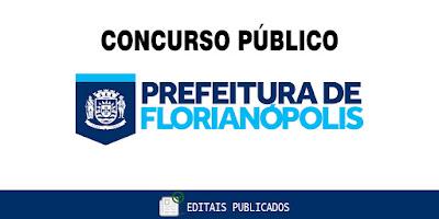 Concurso Prefeitura de Florianópolis - SC com salários de até R$ 14 mil