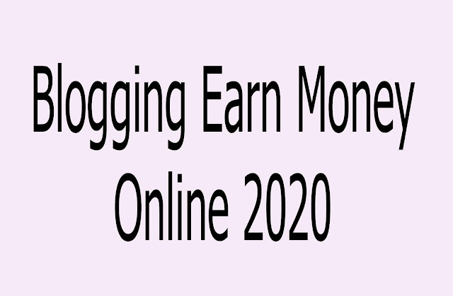 Blogging Earn Money Online 2020