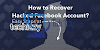 How To Recover Hacked Facebook Account in 2020 – [Updated]