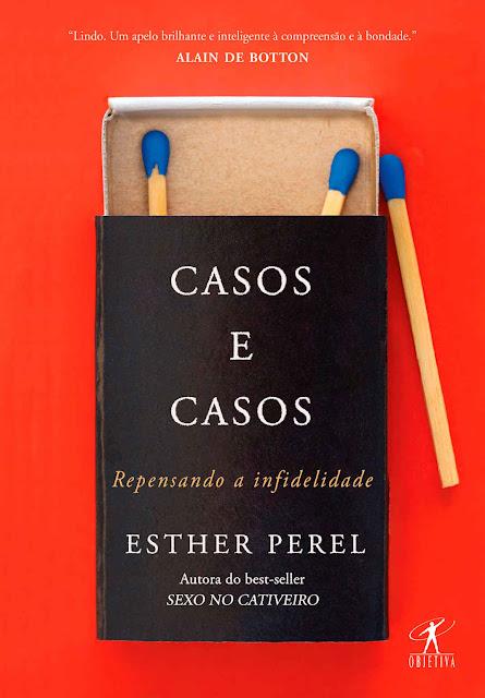 Casos e casos Repensando a infidelidade - Esther Perel