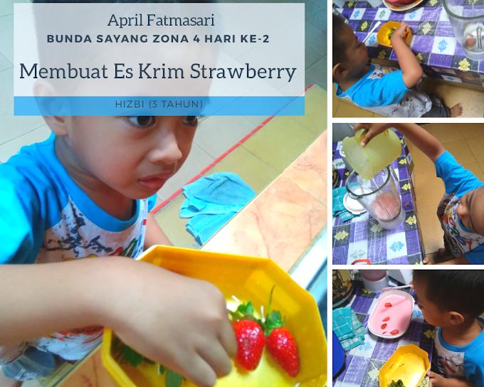 Bunsay#6 Zona 4 | Membuat Es Krim Strawberry (Hari ke-2)