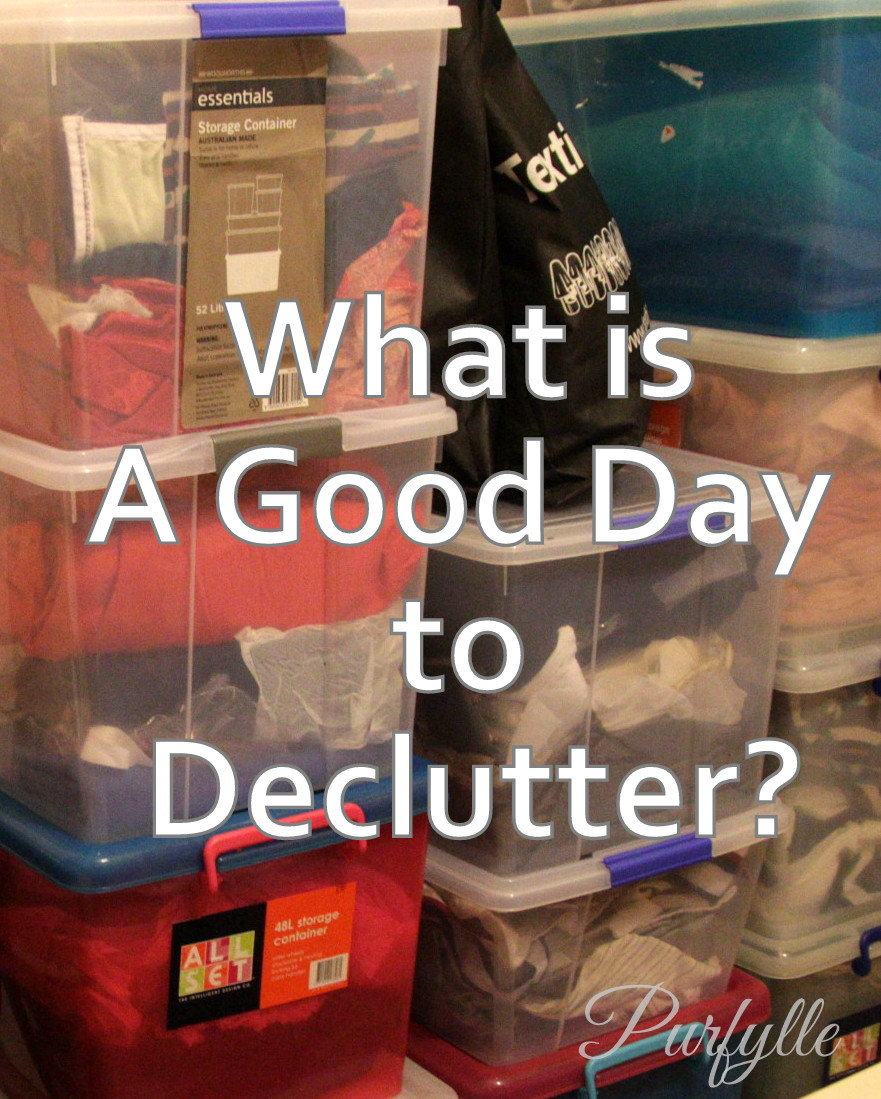 What is a good day to declutter?