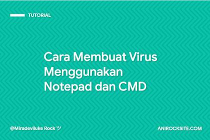 Cara Membuat Virus Hanya Menggunakan Notepad dan CMD