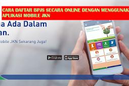 Cara Daftar Baru BPJS Online Dengan Menggunakan Aplikasi Mobile JKN