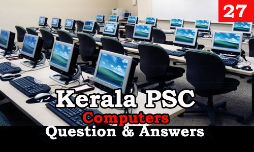 Kerala PSC Computers Question and Answers - 27