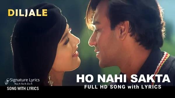 Ho Nahi Sakta Lyrics - DILJALE - Udit Narayan