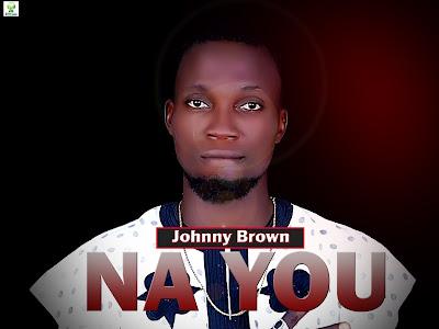 [Music] Johnny Brown _ Na You || naijamp3.com.ng