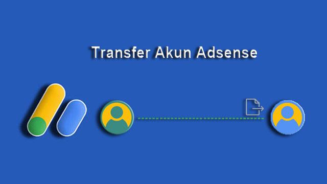 Cara Transfer Akun Adsense