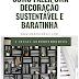 3 ideias de como fazer uma decoração sustentável e baratinha