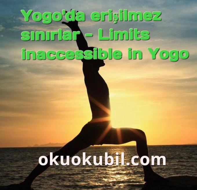 Yogo'da erişilmez sınırlar - Limits inaccessible in Yogo