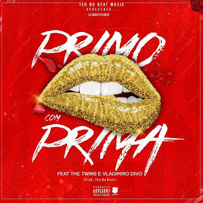 D. Brothers - Primo Com Prima (Feat. The Twins & Vladimiro Diva)