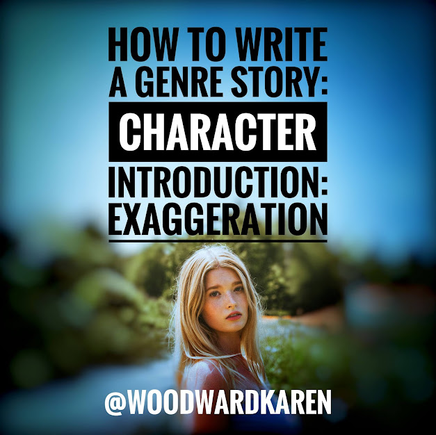 How to Write a Genre Story: Character Introduction: Exaggeration
