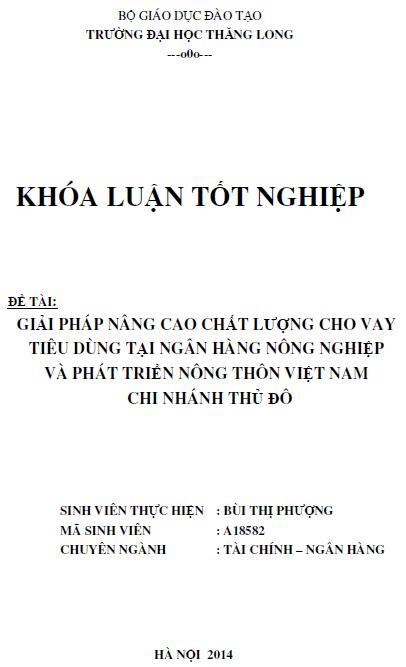 Giải pháp nâng cao chất lượng cho vay tiêu dùng tại Ngân hàng Nông nghiệp và Phát triển Nông thôn Việt Nam Chi nhánh Thủ Đô