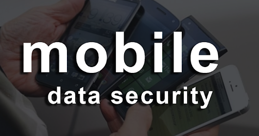Tips and tricks for ensuring mobile data security