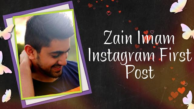 Zain Imam Instagram First Post