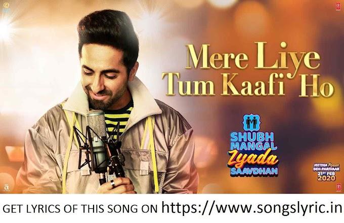 Mere Liye Tum Kaafi Ho Song lyrics | Shubh Mangal Zyada Saavdhan | Ayushman Khurana,Jeetu | Tanishk - Vayu