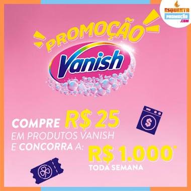 PROMOÇÃO Vanish - Mil Reais Toda Semana!