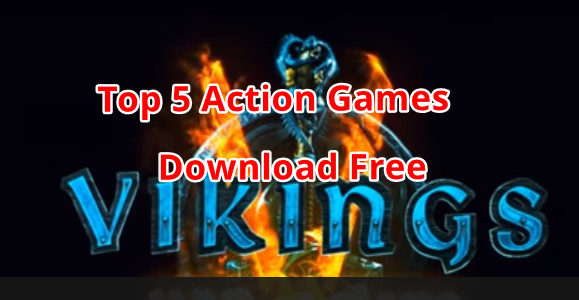 Top 5 Action Games Download Free