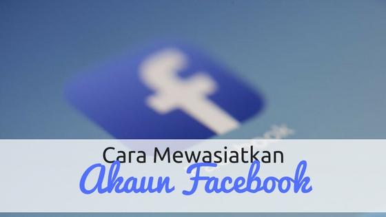 Cara Mewasiatkan Akaun Facebook Dengan Legacy Contact