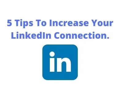 5 Tips To Increase Your LinkedIn Connection.