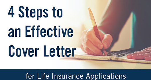 4 Steps to an Effective Cover Letter for Life Insurance Applications