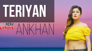 Teriyan Ankhan Lyrics By Rahul Grover