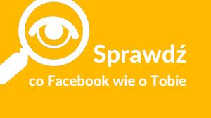 prywatność na facebooku ile i jakie dane zbiera Facebook