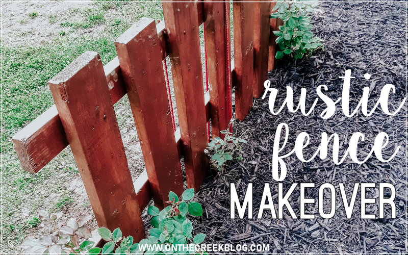 Rustic/Shabby Chic Fence Makeover!