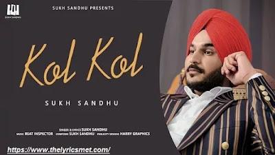 Kol Kol Song Lyrics  Sukh Sandhu | BeatInspector | Latest Punjabi Song 2020