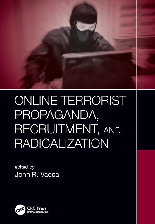 Online Terrorist Propaganda, Recruitment, and Radicalization