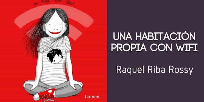 'Una habitación propia con Wifi' de Raquel Riba Rossy
