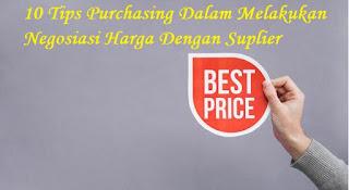 10 Tips Purchasing Dalam Melakukan Negosiasi Harga Dengan Suplier Untuk Mendapatkan Harga Terbaik