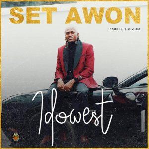 Idowest - Set Awon (Mp3 Download)