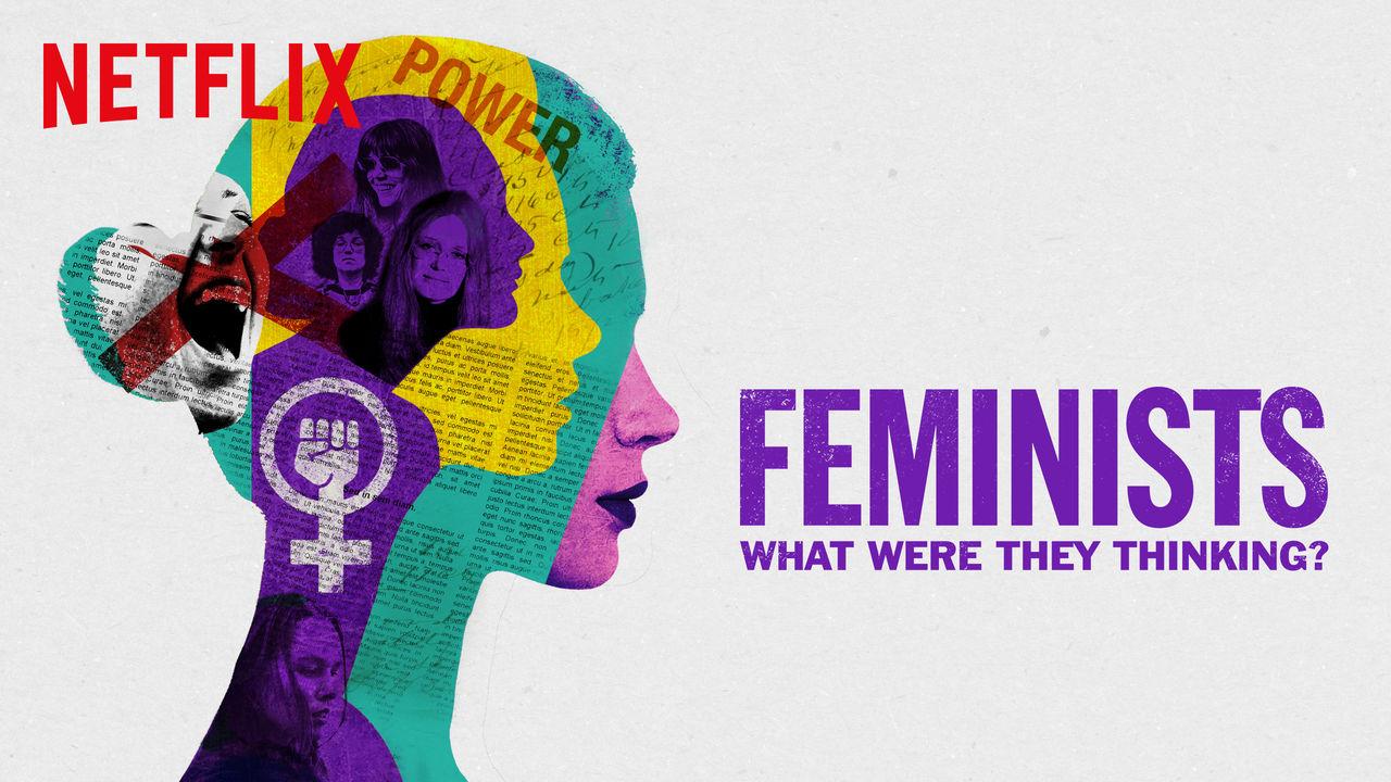 feministki co sobie myślały dokument netflix recenzja