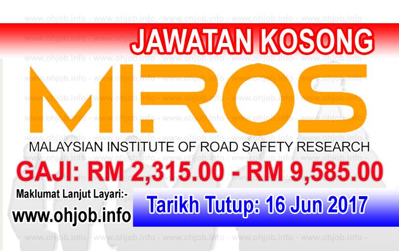 Jawatan Kerja Kosong MIROS - Institut Penyelidikan Keselamatan Jalan Raya Malaysia logo www.ohjob.info jun 2017