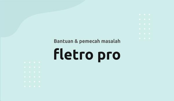 Fletro Pro - Pusat bantuan dan pemecahan masalah