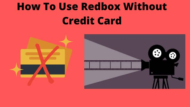 How To Use Redbox Without Credit Card
