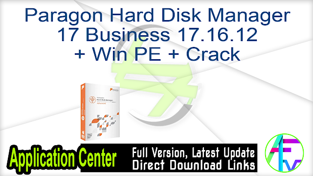Paragon Hard Disk Manager 17 Business 17.16.12 + Win PE + Crack