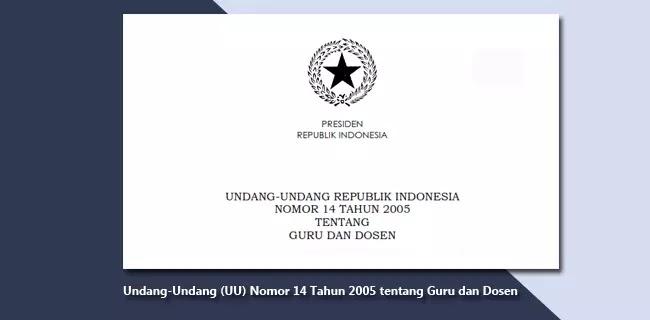 Undang-Undang (UU) Nomor 14 Tahun 2005 tentang Guru dan Dosen