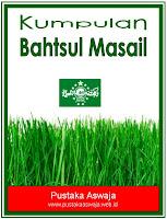 https://ashakimppa.blogspot.com/2013/07/download-ebook-kumpulan-bahtsul-masail.html