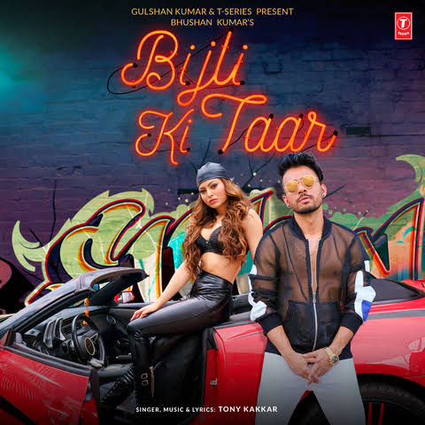 Bijli Ki Taar Song Lyrics, Sung By Tony Kakkar.