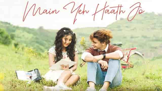 Main Yeh Haath Jo Lyrics, Main Yeh Haath Jo Lyrics - Samira Koppikar, Main Yeh Haath Jo Lyrics stebin ben,