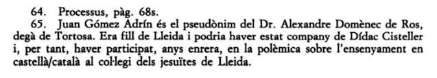 Juan Gómez Adrín es el pseudónimo del Doctor Alexandre Domènech de Ros, degá, decano, Tortosa.