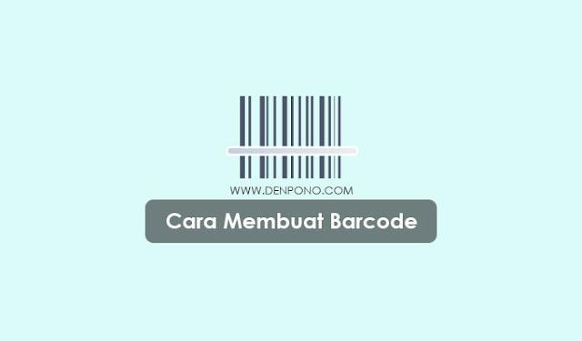 Cara Mudah Membuat Barcode Sendiri di Android dan Laptop 4 Cara Mudah Membuat Barcode Sendiri di Android dan Laptop