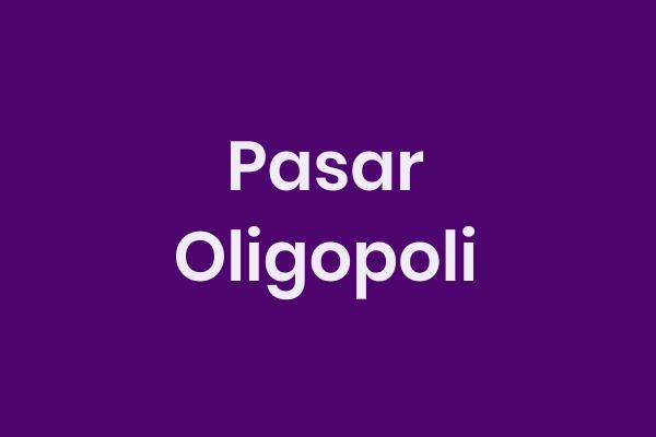 Oligopoli, pasar, ekonomi