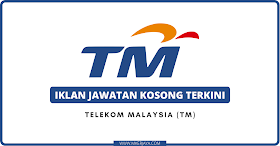 Iklan Jawatan Kosong Terkini Telekom Malaysia (TM) Dibuka 2021