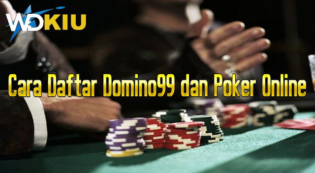 Cara Daftar Domino99 dan Poker Online
