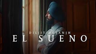 EL SUENO (एल सुइनो Lyrics in Hindi) - Diljit Dosanjh